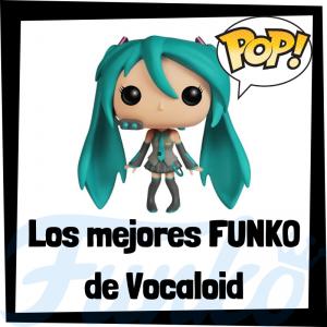 Los mejores FUNKO POP de Vocaloid - Los mejores FUNKO POP de los integrantes de Vocaloid - Los mejores FUNKO POP del anime de Vocaloid