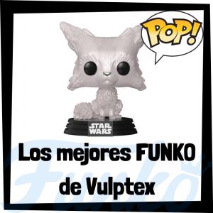 Los mejores FUNKO POP de Vulptex - Los mejores FUNKO POP de Star Wars - Los mejores FUNKO POP de las Guerra de las Galaxias