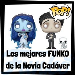 Los mejores FUNKO POP de la Novia Cadáver - Los mejores FUNKO POP de - Corpse Bride - FUNKO POP de películas de animación