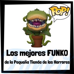 Los mejores FUNKO POP de la Pequeña Tienda de los Horrores
