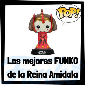 Los mejores FUNKO POP de la Reina Amidala - Los mejores FUNKO POP de Star Wars - Los mejores FUNKO POP de las Guerra de las Galaxias