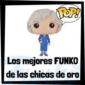 Los mejores FUNKO POP de las chicas de oro - Los mejores FUNKO POP de personajes de The Golden Girls - Funko POP de series de televisión