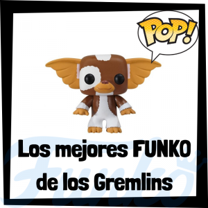 Los mejores FUNKO POP de los Gremlins