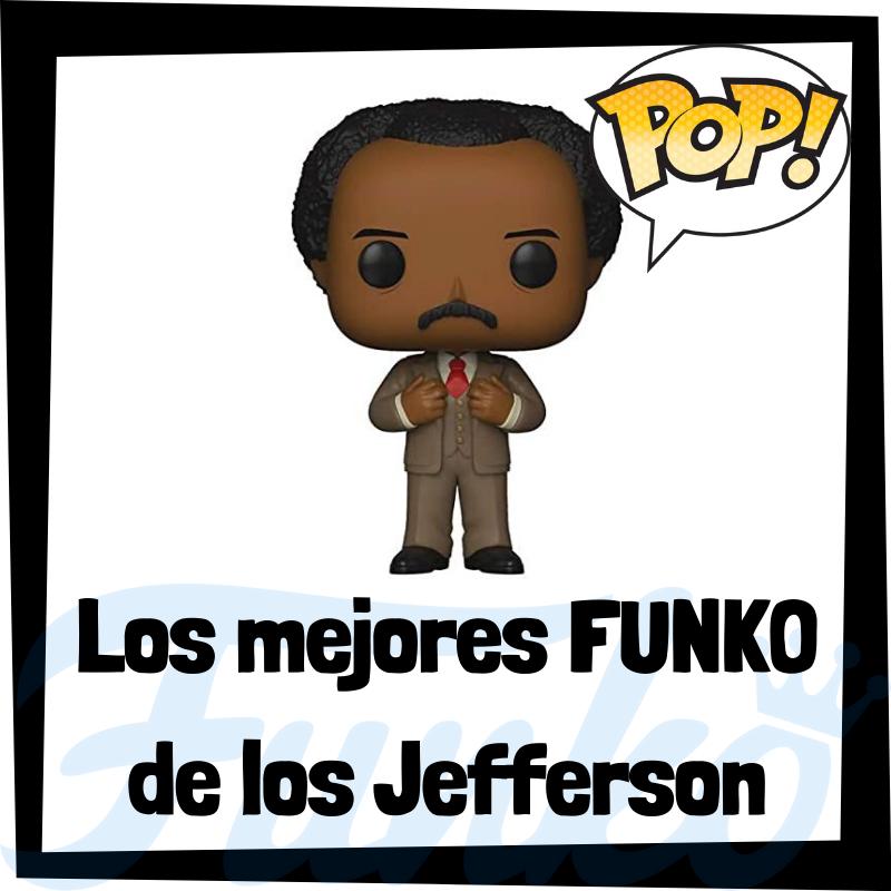 Los mejores FUNKO POP de los Jefferson