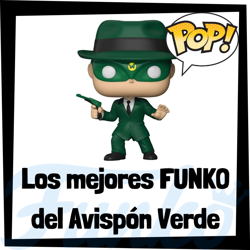 Los mejores FUNKO POP del Avispón Verde