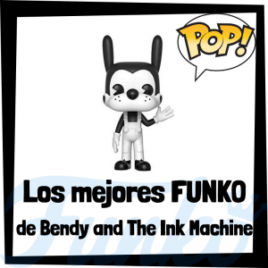 Los mejores FUNKO POP del Bendy and the Ink Machine