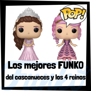 Los mejores FUNKO POP del Cascanueces y los 4 reinos - The Nutcracker and the Four Realms - FUNKO POP de películas