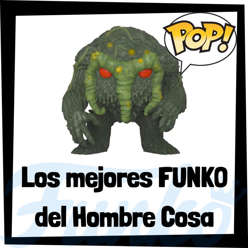 Los mejores FUNKO POP del Hombre Cosa
