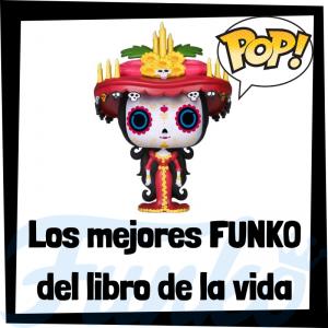 Los mejores FUNKO POP del Libro de la Vida - The Book of Life - FUNKO POP de películas