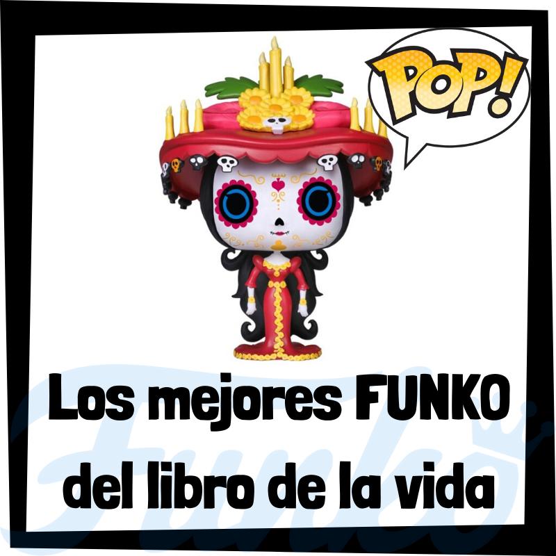 Los mejores FUNKO POP del Libro de la Vida