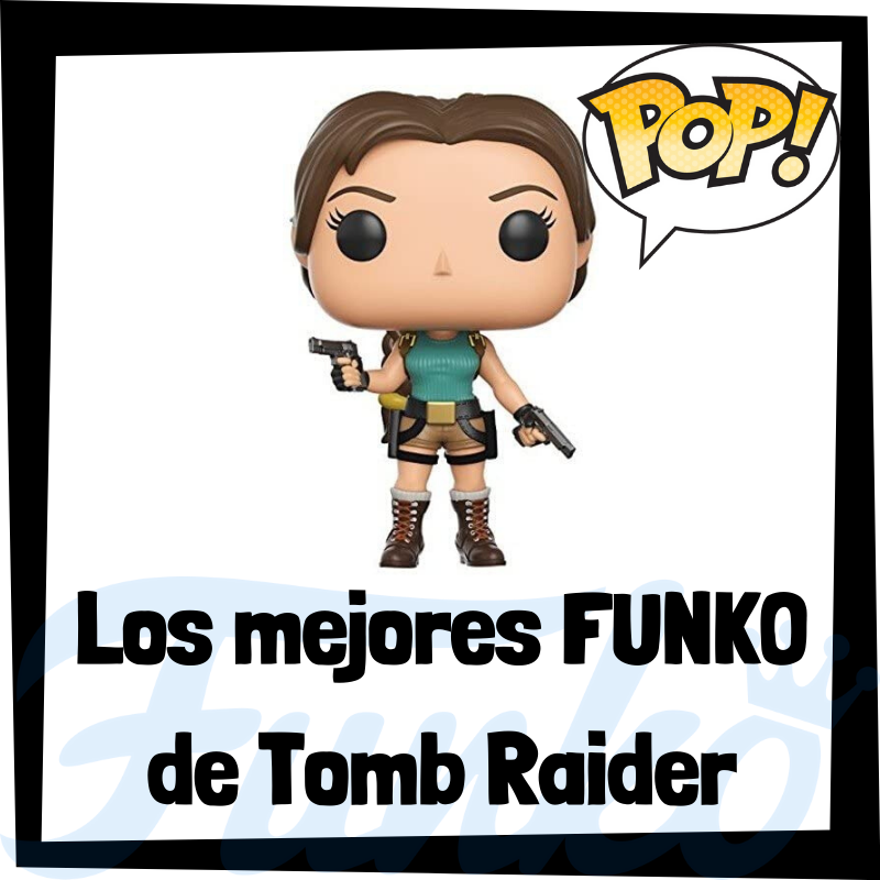 Los mejores FUNKO POP del Tomb Raider