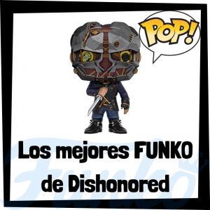 Los mejores FUNKO POP del dISHONORED 2 - Funko POP de videojuegos