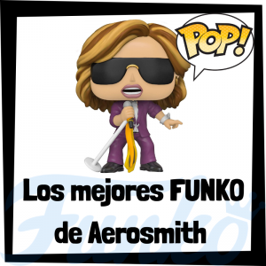 Los mejores FUNKO POP de Aerosmith - Los mejores FUNKO POP de los integrantes de Aerosmith - Los mejores FUNKO POP de grupos de música de Rock and Roll