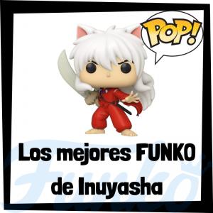 Los mejores FUNKO POP de Inuyasha
