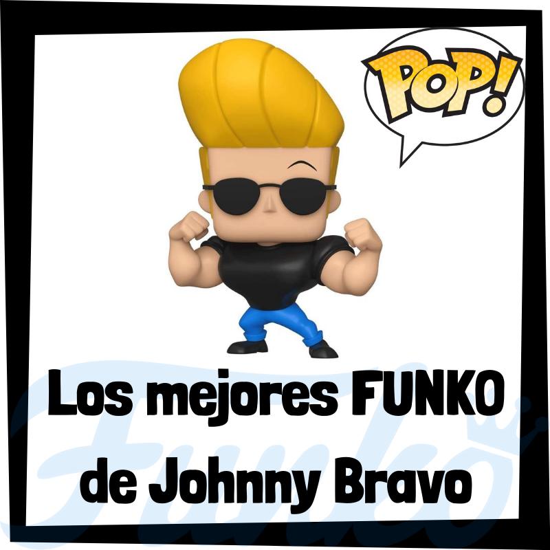 Los mejores FUNKO POP de Johnny Bravo