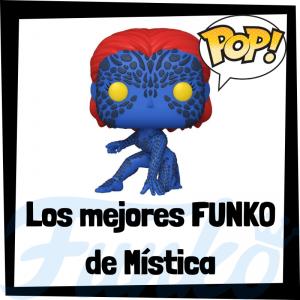 Los mejores FUNKO POP de Mística - Los mejores FUNKO POP de los X-Men - Funko de los personajes de los X-Men