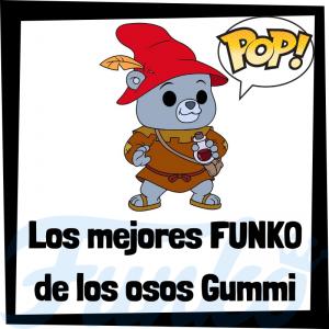 Los mejores FUNKO POP de los osos Gummi