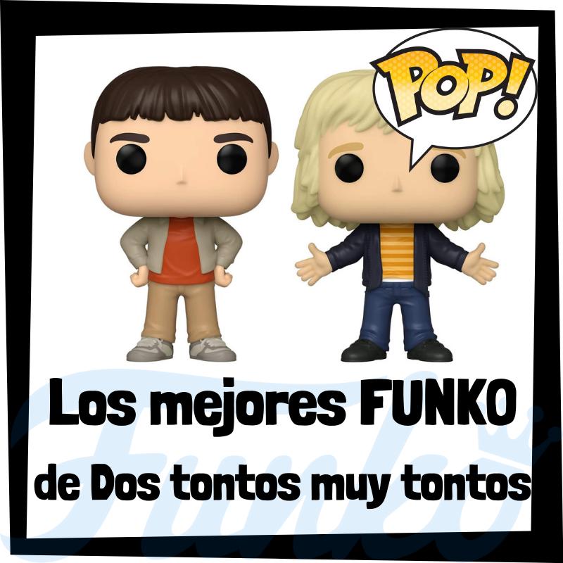 Los mejores FUNKO POP de Dos Tontos muy Tontos