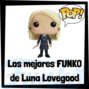Los mejores FUNKO POP de Luna Lovegood de Harry Potter - FUNKO POP de Luna Lovegood