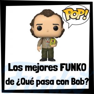 Los mejores FUNKO POP de Qué Pasa con Bob - FUNKO POP de películas