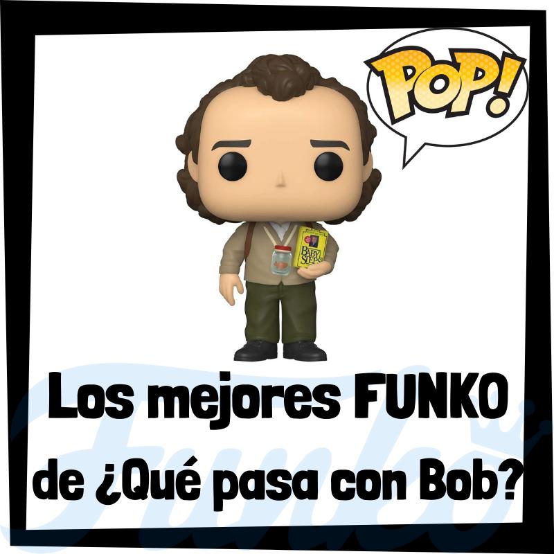 Los mejores FUNKO POP de ¿Qué pasa con Bob?