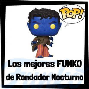 Los mejores FUNKO POP de Rondador Nocturno - Los mejores FUNKO POP de los X-Men - Funko de los personajes de los X-Men Nightcrawler