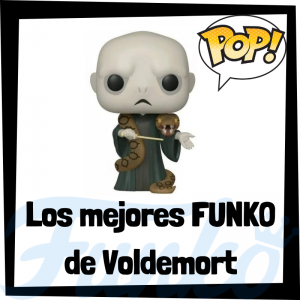 Los mejores FUNKO POP de Voldemort de Harry Potter - muñecos FUNKO POP de Harry Potter