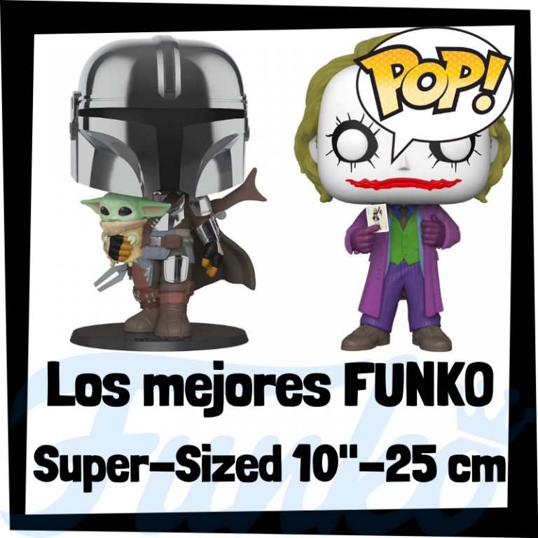 FUNKO POP Super Sized de 10″ – 25 cm