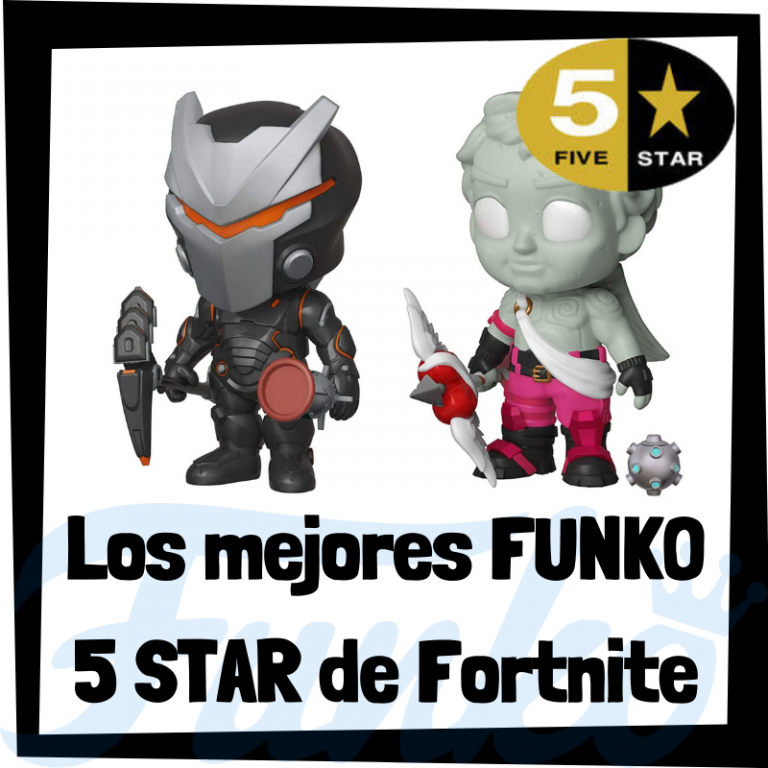 Los mejores FUNKO 5 Star de Fortnite
