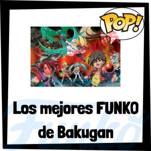 Los mejores FUNKO POP de Bakugan - Los mejores FUNKO POP de personajes de Bakugan - Filtraciones FUNKO POP