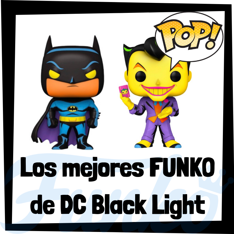 Los mejores FUNKO POP de DC Black Light