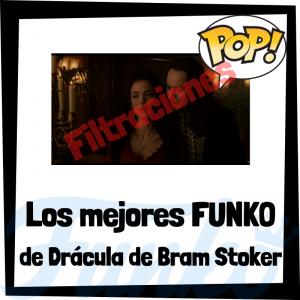 Los mejores FUNKO POP de Drácula de Bram Stoker - Los mejores FUNKO POP de personajes de Bram Stoker de Drácula - Filtraciones FUNKO POP