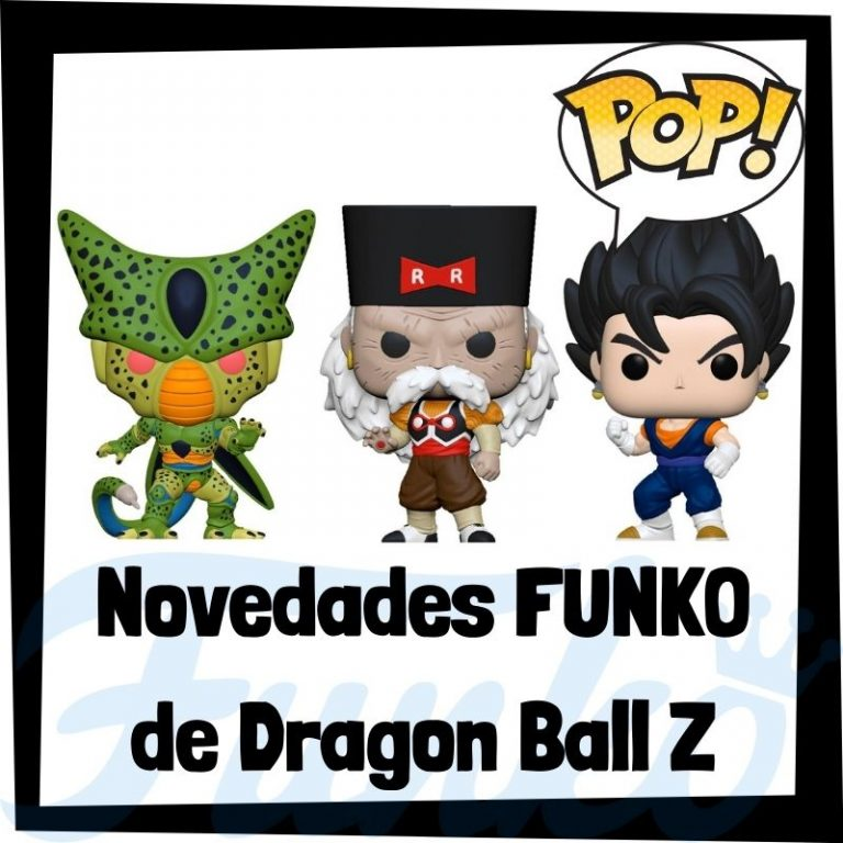 Novedades FUNKO POP de Dragon Ball Z