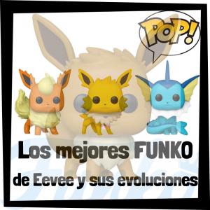Los mejores FUNKO POP de Eevee y sus evolcuciones - Funko POP de Eevee, Flareon, Jolteon y Vaporeon de Pokemon