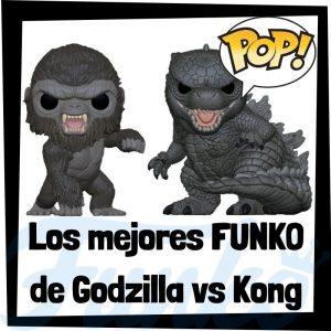 Los mejores FUNKO POP de Godzilla vs Kong - Los mejores FUNKO POP de personajes de Godzilla vs Kong - FUNKO POP
