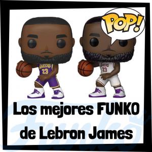 Los mejores FUNKO POP de Lebron James de la NBA - Los mejores FUNKO POP de jugadores históricos de Lebron James - Los mejores FUNKO POP de deportistas