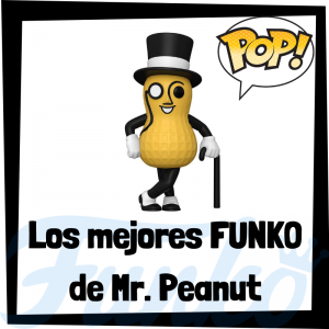 Los mejores FUNKO POP de Mr. Peanut - Funko POP de marcas y anuncios de televisión
