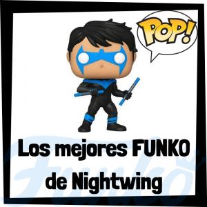 Los mejores FUNKO POP de Nightwing - Los mejores FUNKO POP de DC - Funko de los personajes de Nightwing