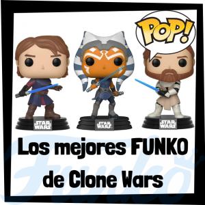 Los mejores FUNKO POP de Star Wars Clone Wars - Los mejores FUNKO POP de Star Wars - Los mejores FUNKO POP de las Guerra de las Galaxias - Funko POP de la Serie animada de Clone Wars