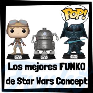 Los mejores FUNKO POP de Star Wars Concept series - Los mejores FUNKO POP de Star Wars - Los mejores FUNKO POP de las Guerra de las Galaxias