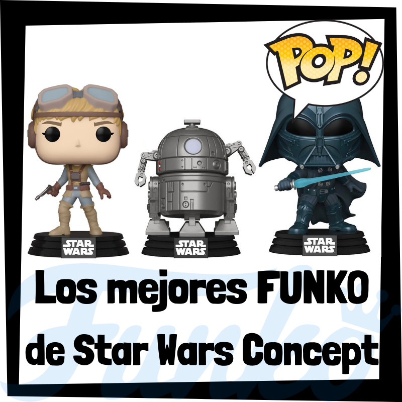 Los mejores FUNKO POP de Star Wars Concept Series