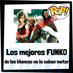 Los mejores FUNKO POP de los blancos no la saben meter - Los mejores FUNKO POP de personajes de White men can't jump - Filtraciones FUNKO POP