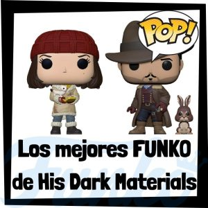 Los mejores FUNKO POP de His Dark Materials - Los mejores FUNKO POP de personajes de la Materia Oscura