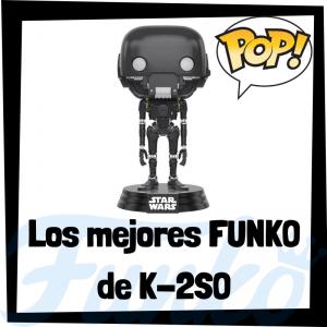 Los mejores FUNKO POP de K-2SO - Los mejores FUNKO POP de droides de Star Wars - Los mejores FUNKO POP de droides de las Guerra de las Galaxias