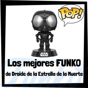 Los mejores FUNKO POP de droide de la Estrella de la Muerte - Los mejores FUNKO POP de droides de Star Wars - Los mejores FUNKO POP de droides de las Guerra de las Galaxias