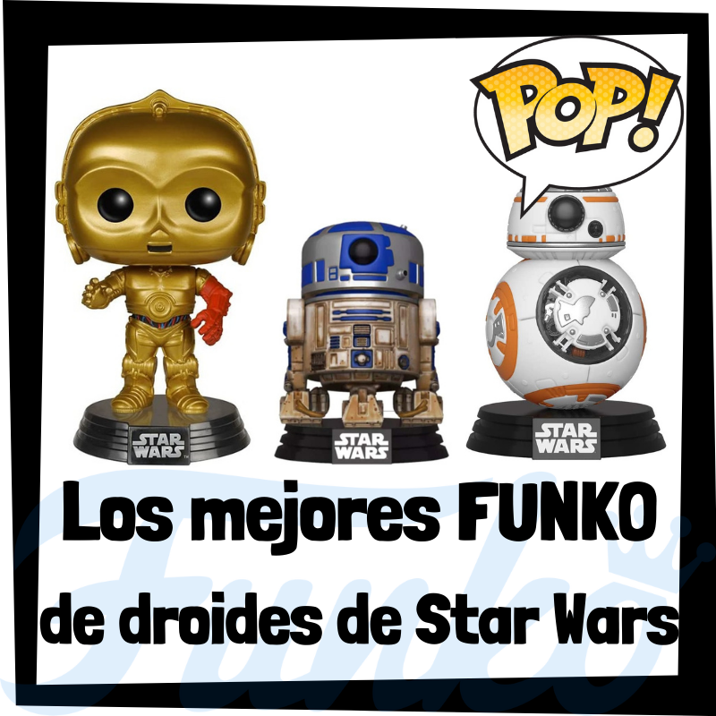 Los mejores FUNKO POP de droides de Star Wars
