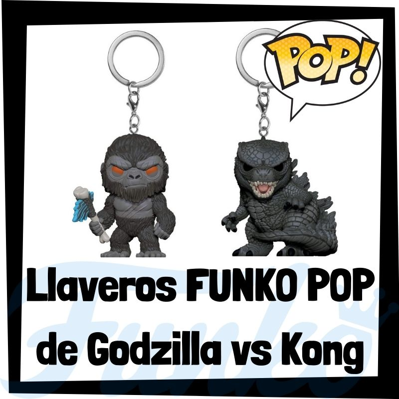 Los mejores llaveros FUNKO POP de Godzilla vs Kong