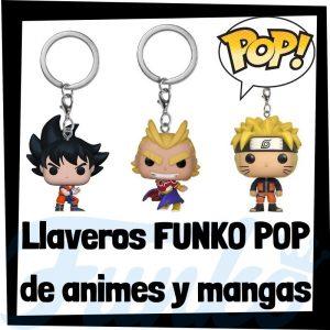 Los mejores llaveros FUNKO POP de animes y mangas - Llavero Funko POP de los animes y mangas - Keychain FUNKO POP de series de dibujos