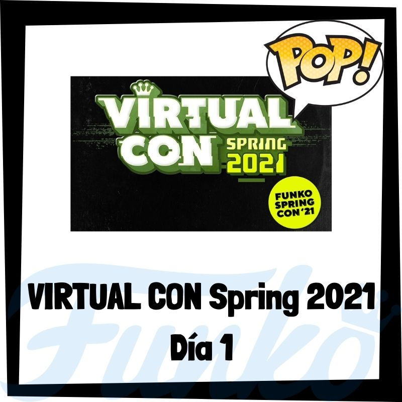 Funko Virtual Con Spring 2021 Día 1