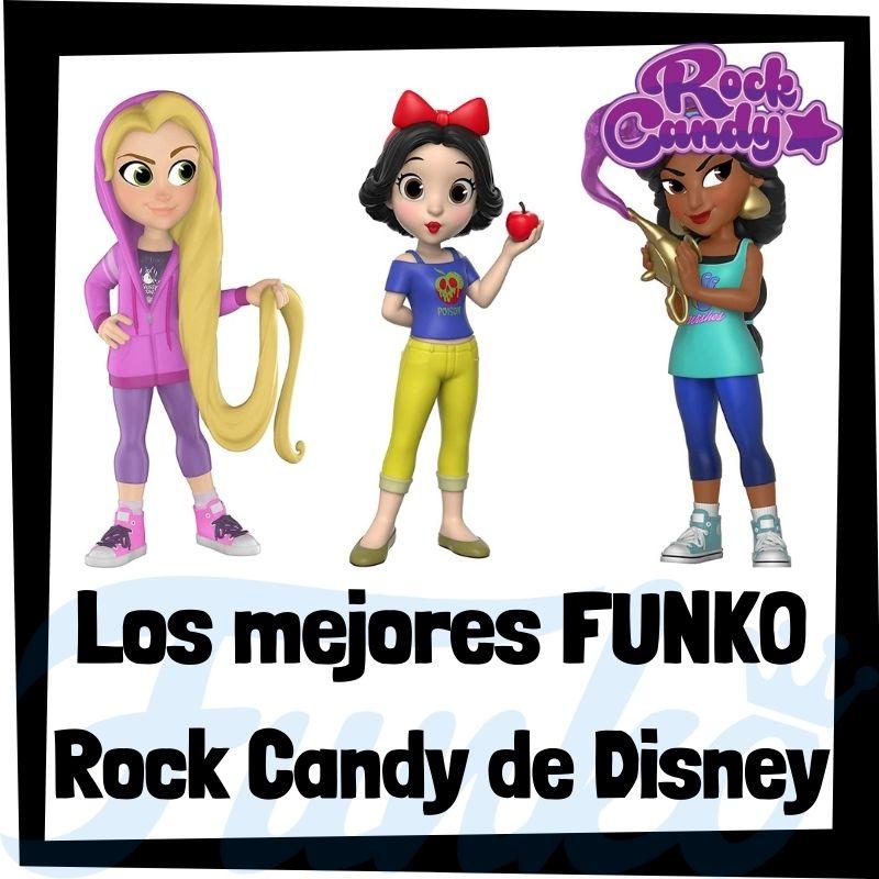 Los mejores FUNKO Rock Candy de Disney